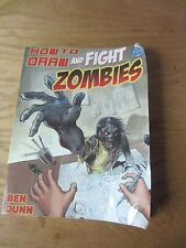 HOW TO DRAW (AND FIGHT) ZOMBIES art book Ben Dunn graphic novel comic drawing GN