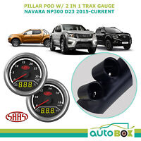 Navara NP300 D23 2015-on SAAS Pillar Pod w/ 2in1 Boost Ex Temp Dual Volts Gauge