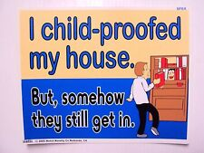 "Funny Humor Bar Plastic Sign""I child-proofed my house.But,somehow they still get"