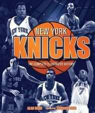 New York Knicks: The Complete Illustrated History by Hahn, Alan