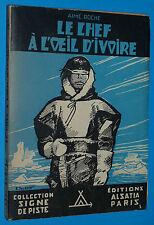 LE CHEF A L'OEIL D'IVOIRE ROCHE ALSATIA 1945 EO SCOUT SIGNE PISTE PIERRE JOUBERT