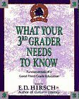 WHAT YOUR 3RD GRADER NEEDS TO KNOW (Core Knowledge Series) by E.D. Hirsch Jr.