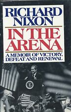 Richard Nixon signed In The Arena - 1990 1st. Ed.  VG+/ NF