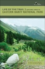 Life of the Trail 1: Historic Hikes in Eastern Banff National Park (Life of the