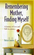 Remembering Mother, Finding Myself : A Journey of Love and Self-Acceptance by...