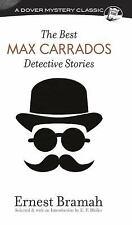 THE BEST MAX CARRADOS DETECTIVE STORIES - BRAMAH, ERNEST/ BLEILER, E. F. (COM)
