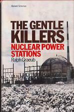 Ralph Graeub THE GENTLE KILLERS Nuclear POWER STATIONS HCDJ