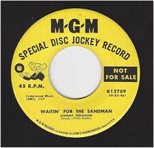 JOHNNY FERGUSON  -  WAITIN' FOR THE SANDMAN /  AFTERGLOW         MGM 12789