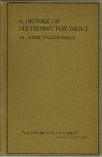 A HISTORY OF FLY FISHING FOR TROUT BY JOHN WALLER HILLS 1921 1ST  FISHING BOOK