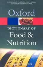 A Dictionary of Food and Nutrition Oxford Quick Reference