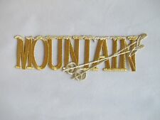 """#3490 7-5/8"""" Gold Word MOUNTAIN w/Snow Embroidery Iron On Applique Patch"""