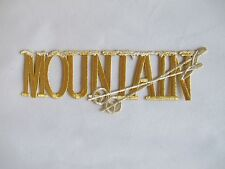 """#3490 7 5/8"""" Gold Word MOUNTAIN w/Snow Embroidery Iron On Applique Patch"""