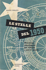 LE STELLE DEL 1950 previsioni astrologiche Italia e mondo di Mario Segato *