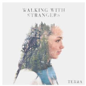 Walking with Strangers - Terra [New CD]