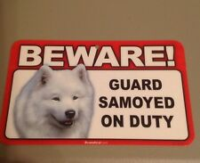 BEWARE Guard Samoyed on Duty Sign - Laminated Warning Dog K1