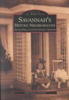 Savannah's Historic Neighborhoods : Ardsley Park, Chatham Crescent, Ardmore, ...