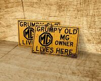 Grumpy old MG owner lives here sign for garage, man cave