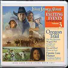 Your Story Hour Exciting Events Volume 3 Oregon Trail Fanny Hamer CD AUDIO DRAMA