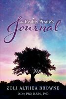 Reality Pirate's Journal : A Thesis on the Nature of Things, Paperback by Bro...