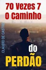 Best-Seller de Espiritualidade: 70 Vezes 7 : O Caminho Do PERDÃo by Claudio...