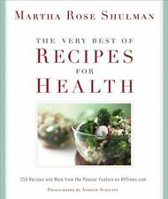 The Very Best Of Recipes for Health: 250 Recipes and More from the Popular Featu