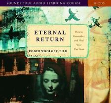 Eternal Return: How to Remember and Heal Your Past Lives Roger Woolger PHD NEW