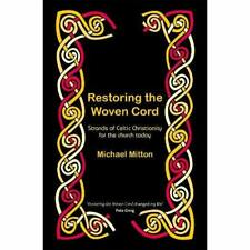 Restoring the Woven Cord: Strands of Celtic Christianit - New Mitton, Michael 1