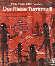 Percy Trezise: Der Riese Turramulli - Aborigines Märchen aus Queensland