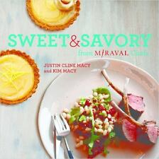 Miraval's Sweet and Savory Cooking by Justin Cline & Kim Macy Hardcover NEW