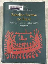 Rebeliao Escrava no Brasil: A Historia Do Levante Dos Males Em 1835 by Reis