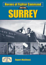Heroes of Fighter Command: Surrey (Aviation History), Rupert Matthews, Used; Goo