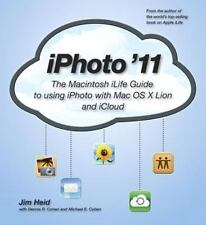 iPhoto '11: The Macintosh iLife Guide to using iPhoto with OS X Lion and iCloud,
