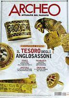 ARCHEO  N 296 Ottobre 2009 - IL TESORO DEGLI ANGLOSASSONI, FENICI, TECNOLOGIA..