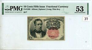 10-Cents Fifth Issue Fr#1265 Long Thin Key Civil War PMG AU 53 # 37