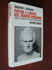 POTERE E LIBERTA' NEL MONDO MODERNO.MASSIMO L. SALVADORI.LATERZA .I EDIZ. 1996