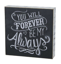 "Primitives by Kathy #23170 chalk art sign quote, ""You Will Forever be..."""