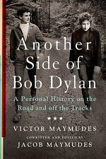 Another Side of Bob Dylan : A Personal History on the Road and off the Tracks...