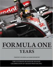 The Formula One Years: The Ultimate Season-By-Season Celebration of Grand Prix,