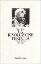 Brouè  La rivoluzione perduta. Vita di Trockij 1879-1940