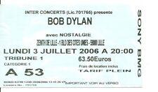 RARE / TICKET BILLET DE CONCERT - BOB DYLAN : LIVE A LILLE ( FRANCE ) 2006