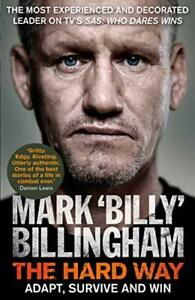 The Hard Way: Adapt, Survive and Win by Billingham, Mark 'Billy' Book The Cheap