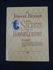1991 JEHANE BENOIT Mes Secrets De La Bonne Cuisine Volume II French CookBook