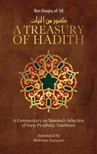 A Treasury of Hadith: A Commentary on Nawawi's Selection of Prophetic Traditions by Muhammad Ibn Daqiq al- id, Imam Yahya An Nawawi (Hardback, 2014)