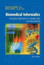 Biomedical Informatics : Computer Applications in Health Care and Biomedicine...