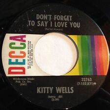 Kitty Wells 45 Don't Forget To Say I Love You / That Ain't A Woman's Way