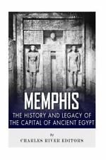 Memphis: the History and Legacy of the Capital of Ancient Egypt by Charles...
