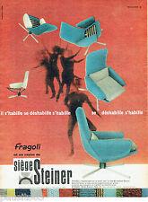 PUBLICITE ADVERTISING 115  1960  STEINER  sièges FRAGOLI