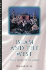 Islam and the West: The Making of an Image Daniel, Norman Paperback
