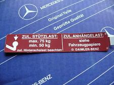 """Original Mercedes Aufkleber """"Zul. Stützlast"""" im W114 W115 W123 W124 W126 W201"""