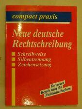 Die neuen deutschen Rechtschreibregeln : Schreibweise, Silbentrennung, Zeichens.